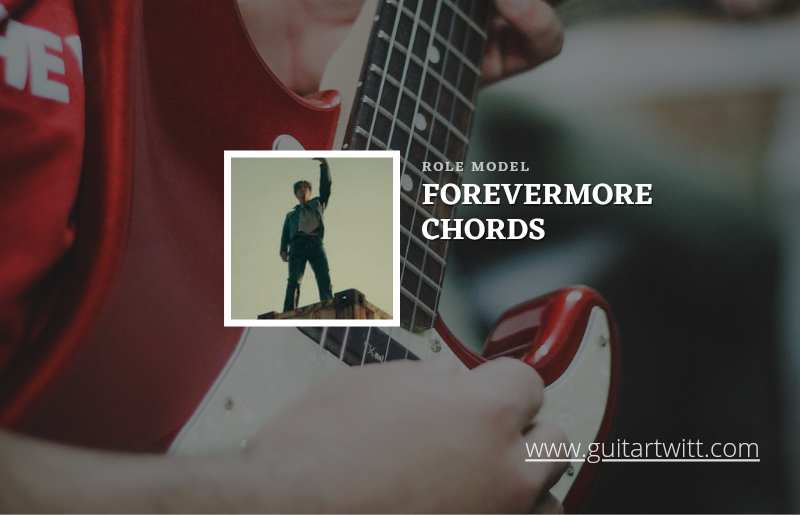 Forevermore chords by ROLE MODEL 1
