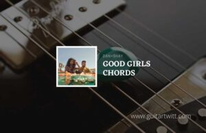 Read more about the article Good Things chords by Dan + Shay