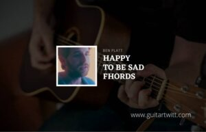 Read more about the article Happy To Be Sad chords by Ben Platt