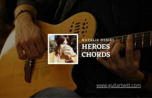 Read more about the article Heroes chords by Natalie Hemby
