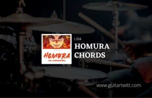 Read more about the article Homura chords by LiSA
