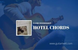 Read more about the article Hotel chords by Claire Rosinkranzp