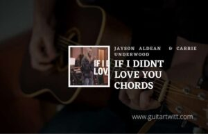 Read more about the article If I Didnt Love You chords by Jason Aldean & Carrie Underwood