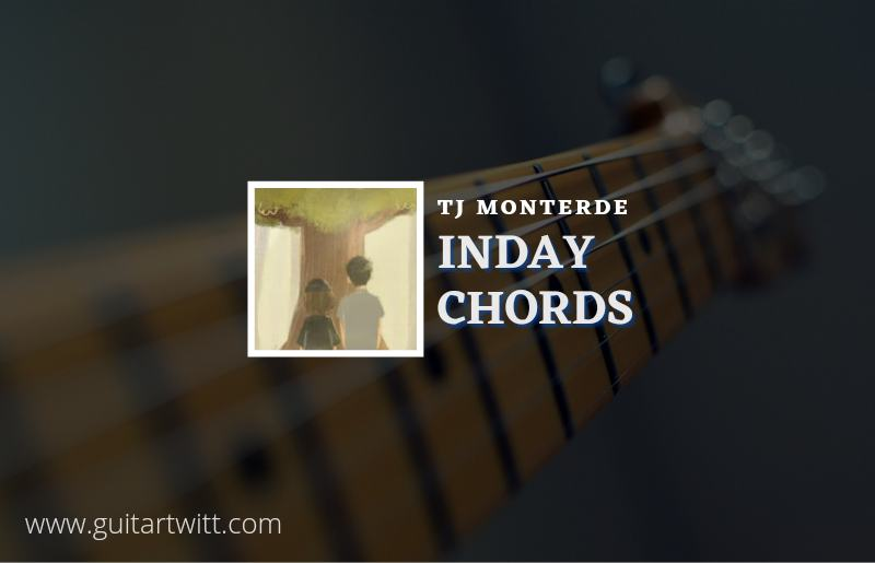 Read more about the article Inday chords by TJ Monterde