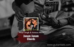 Read more about the article Janam Janam chords by Arijit Singh & Antara Mitra   Dilwale