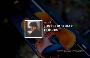Read more about the article Just For Today chords by Clairo