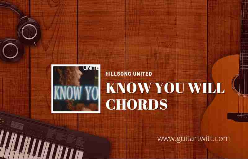 Know You Will chords by Hillsong United 1