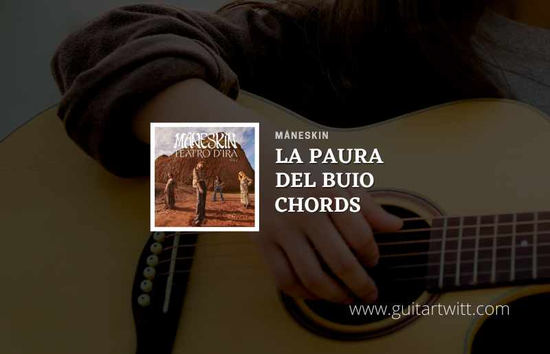 Read more about the article La Paura Del Buio Chords by Måneskin