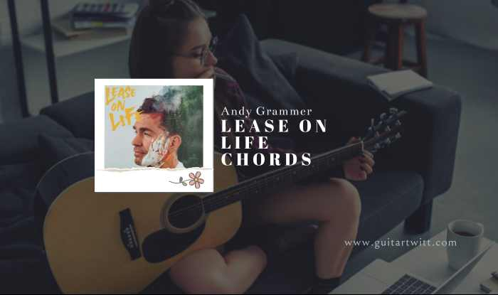 Lease On Life Chords