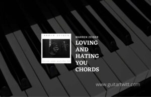 Read more about the article Loving And Hating You chords by Warren Zeiders