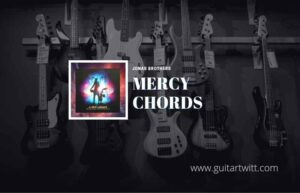 Read more about the article Mercy chords by Jonas Brothers