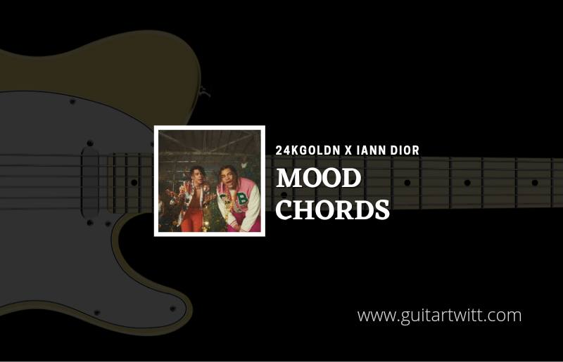 Read more about the article Mood chords by 24KGoldn feat. iann dior