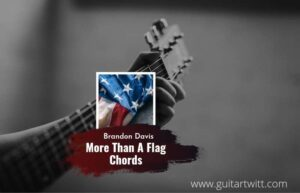 Read more about the article More Than A Flag chords by Brandon Davis