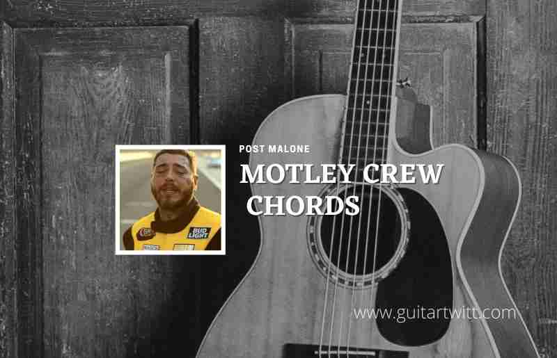 Motley Crew chords by Post Malone 1