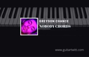 Read more about the article Nobody chords by Greyson Chance