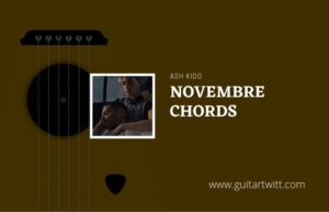 Read more about the article Novembre chords by Ash Kidd