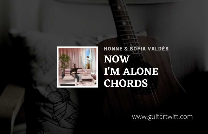 Now Im Alone chords by Honne feat. Sofía Valdés 1