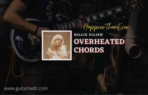 Read more about the article Overheated chords by Billie Eilish