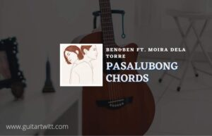 Read more about the article Pasalubong chords by Ben&Ben ft. Moira Dela Torre