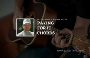 Read more about the article Levi Hummon- Paying For It chords ft. Walker Hayes