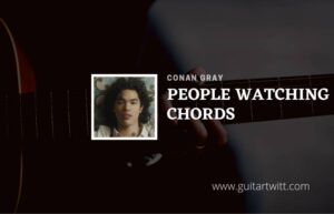 Read more about the article People Watching chords by Conan Gray