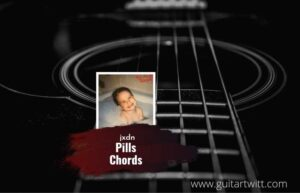 Read more about the article Pills chords by jxdn