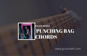 Read more about the article Punching Bag chords by Palaye Royale