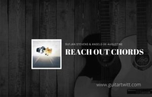 Read more about the article Reach Out chords by Sufjan Stevens & Angelo De Augustine