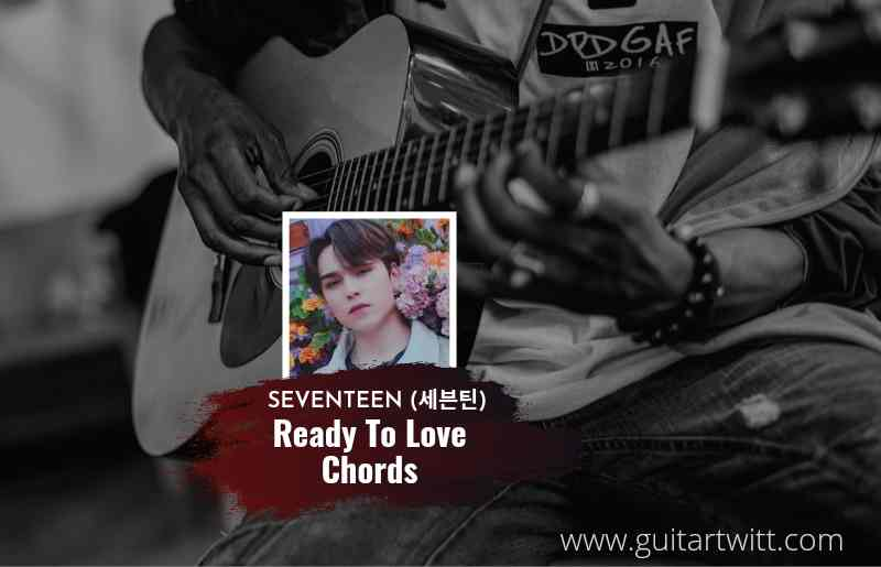 Ready To Love chords by SEVENTEEN (세븐틴) 1
