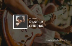 Read more about the article Reaper chords by Clairo
