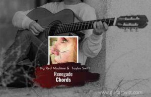 Read more about the article Big Red Machine – Renegade Chords ft. Taylor Swift