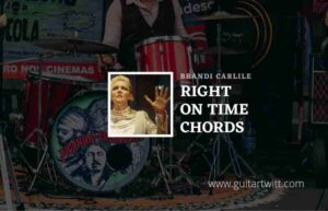 Read more about the article Right On Time chords by Brandi Carlile