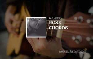 Read more about the article Rose chords by D.O. (EXO)