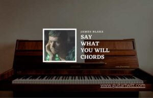 Read more about the article Say What You Will chords by James Blake