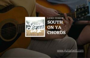 Read more about the article South On Ya chords by Luke Combs