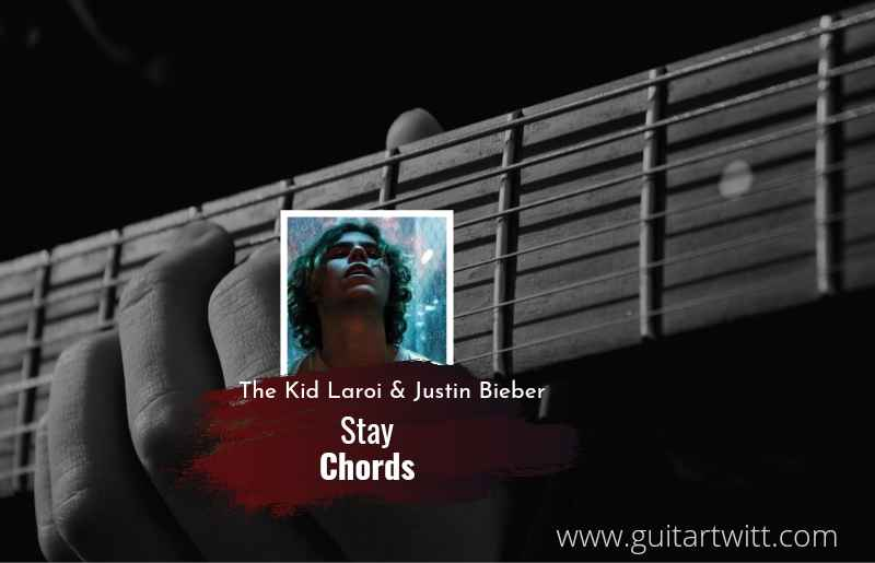 Read more about the article The Kid LAROI – Stay chords ft. Justin Bieber( ver2)