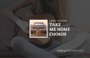 Read more about the article Take Me Home chords by Lexie Hayden