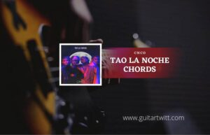 Read more about the article Toa La Noche chords by CNCO