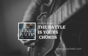 Read more about the article The Battle Is Yours chords by Red Rocks Worship