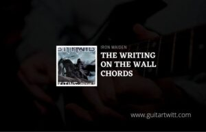 Read more about the article The Writing On The Wall chords by Iron Maiden