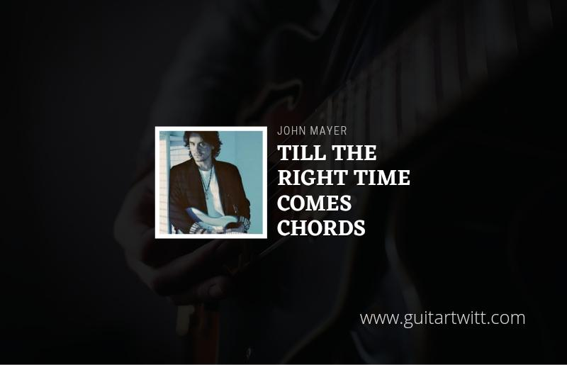 John Mayer - Til The Right One Comes chords (ver2) 1