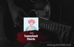 Read more about the article Tommy Innit chords by CG5