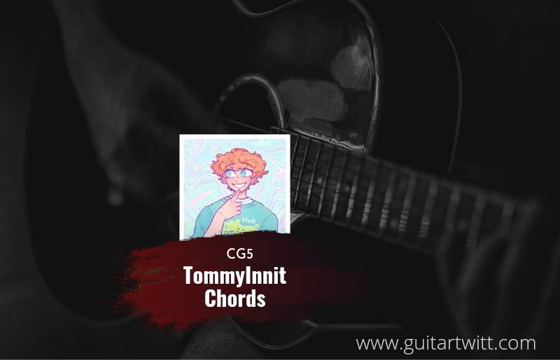 Tommy Innit chords by CG5 1