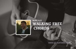 Read more about the article Walking Free chords by Micah Tyler