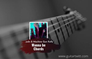 Read more about the article Wanna Be chords by jxdn feat. Machine Gun Kelly