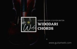 Read more about the article Widodari chords by Denny Caknan