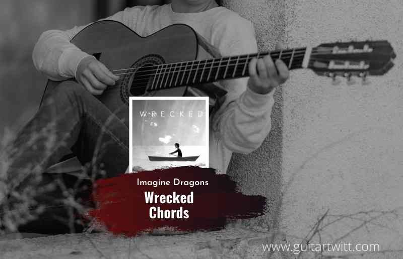 Wrecked chords by Imagine Dragons 1