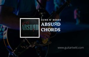 Read more about the article Absuяd chords by Guns N' Roses