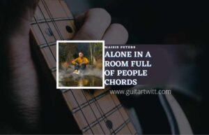 Read more about the article Alone In A Room Full Of People chords by blackbear