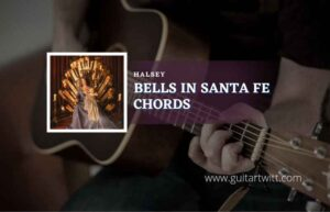 Read more about the article Bells In Santa Fe chords by Halsey